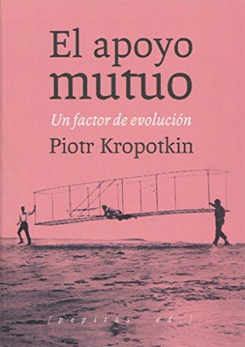 El apoyo mutuo por Piotr Alekséyevich Kropotkin