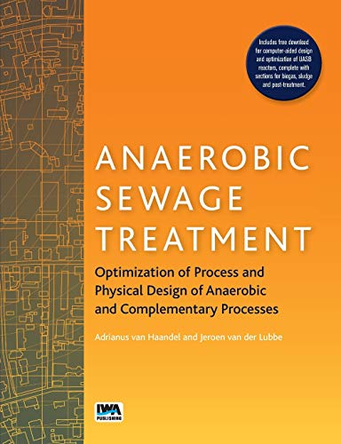 Anaerobic Sewage Treatment: Optimization of process and physical design of anaerobic and complementary processes