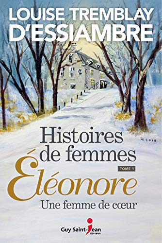 Histoires de femmes 1, Éléonore par Louise Tremblay d'Essiambre