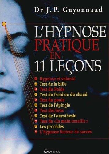 L'hypnose pratique en 11 leçons