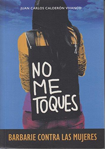 No me toques: Barbarie contra las mujeres