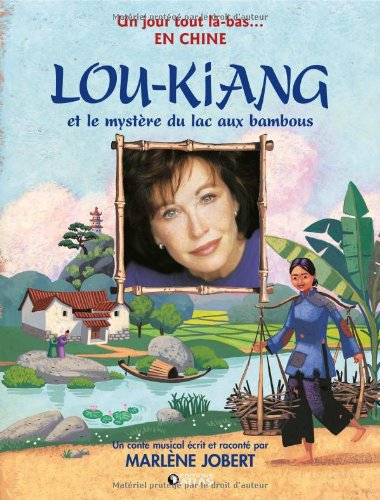 Lou-Kiang et le mystère du lac aux bambous (1CD audio) par Marlène Jobert