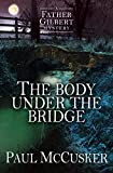 The Body Under the Bridge (A Father Gilbert Mystery) by Paul McCusker front cover