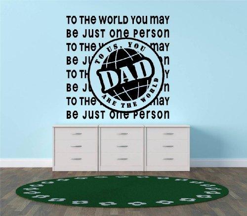 To the World You May Be Just One Person zu uns sind Sie der Welt Dad 40,6x 40,6cm (Welt Der Wall Mural)