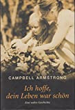 Ich hoffe, dein Leben war schön - Campbell Armstrong