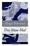 Das blaue Mal - Vollständige Ausgabe - Hugo Bettauer