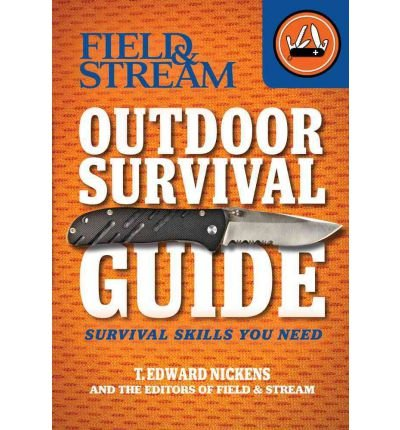 field-stream-outdoor-survival-guide-survival-skills-you-need-field-stream-skills-guide-paperback-com