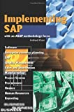 Implementing SAP with an ASAP methodology focus by Arshad Khan (2002-07-10)