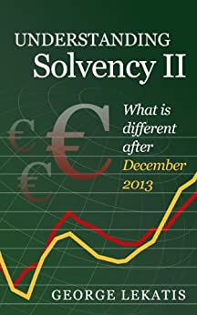 Understanding Solvency II, What is Different After December 2013 (English Edition) von [Lekatis, George]