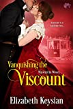 Book cover image for Vanquishing the Viscount (Wayward in Wessex Book 3)