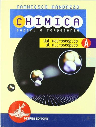 Chimica. Saperi e competenze. Modulo A-B-C. Con laboratorio e tavole. Per le Scuole superiori