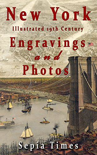 New York Illustrated 19th Century Engravings and Photos: Memories of New York (English Edition) - 19th Century Engraving