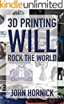 3D Printing Will Rock the World (Engl...