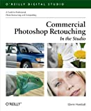 Best Photo Retouching - Commercial Photoshop Retouching: In the Studio: A Guide Review