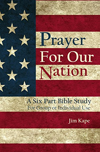 Prayer for Our Nation: A Six Part Bible Study (English Edition)