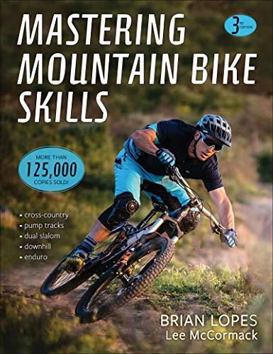Mastering Mountain Bike Skills 3rd Edition por Brian Lopes