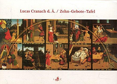 Die Zehn-Gebote-Tafel: von Lucas Cranach d.Ä. im Lutherhaus Wittenberg