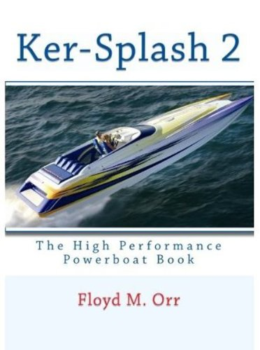 Ker-Splash 2: The High Performance Powerboat Book (Nonfiction in a Fictional Style 5) (English Edition)