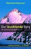 Der leuchtende Berg: Herausforderung Gasherbrum