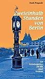 Zweieinhalb Stunden von Berlin: Ein Reisebegleiter für die Insel Usedom