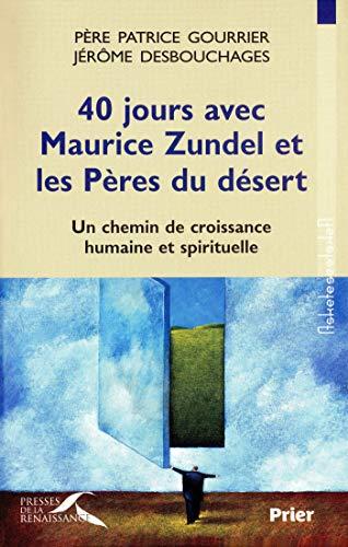 40 jours avec Maurice Zundel et les Pères du désert (ASKETES) par Jérôme DESBOUCHAGES