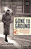 Gone to Ground: One woman's extraordinary account of survival in the heart of Nazi Germany