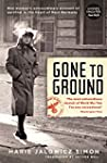 Gone to Ground: One woman's extraordi...