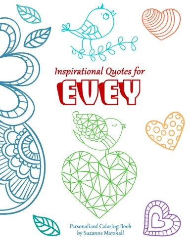 (Inspirational Quotes for Evey: Personalized Book & Coloring Book (Personalized Books with Inspirational Quotes for Kids))