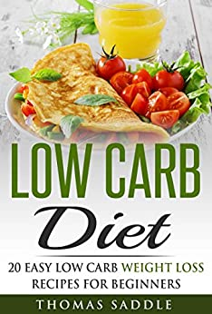 Low Carb: Diet: 20 Easy Low Carb Weight Loss Recipes For ...