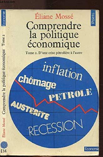 Comprendre la politique économique, tome 2 : D'une crise pétrolière à l'autre