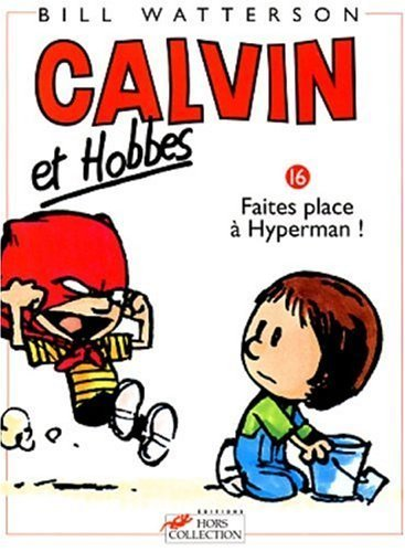 Calvin et Hobbes, tome 16 : Faites place ?Hyperman ! (French Edition) by Watterson, Bill (1998) Paperback