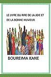 Telecharger Livres LE LIVRE DU RIRE DE LA JOIE ET DE LA BONNE HUMEUR LE LIVRE QUI VOUS EVITE LE STRESSE ET VOUS DECOMPLEXE (PDF,EPUB,MOBI) gratuits en Francaise