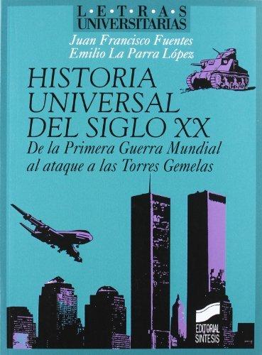 Historia Universal del s. xx. De la Primera Guerra Mundial al ataque de las Torres Gemelas (Letras universitarias) por Juan Francisco Fuentes