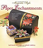 Magenta Style Paper Enchantments: Create Charming Cards, Boxes, Ornaments, Albums, and More by Nathalie Metivier (2010-04-27)