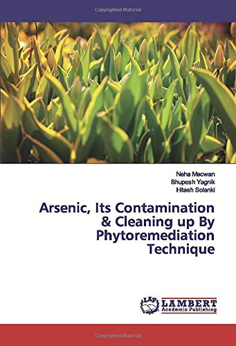 Arsenic, Its Contamination & Cleaning up By Phytoremediation Technique