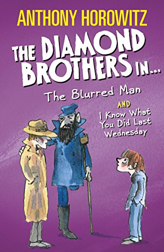 The Diamond Brothers in The Blurred Man & I Know What You Did Last Wednesday (Diamond Brothers Bind Up)