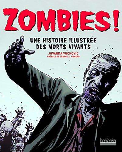Zombies!: Une histoire illustrée des morts vivants par Jovanka Vuckovic