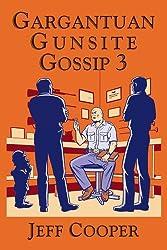 Gargantuan Gunsite Gossip 3 by Jeff Cooper (2010-11-25)
