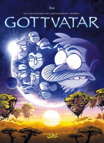 Les aventures du Gottferdom Studio T05: Gottvatar