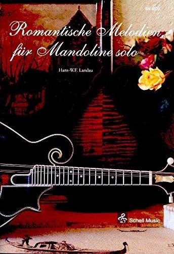 Romantische Melodien fuer Mandoline solo (Mandoline Noten, Mandolinennoten)