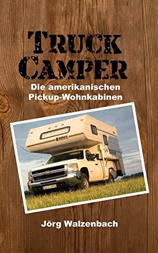 Truck Camper: Die amerikanischen Pickup-Wohnkabinen