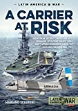 A Carrier at Risk: Argentinean Aircraft Carrier and Anti-Submarine Operations against...