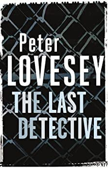 The Last Detective: 1 (Peter Diamond Series) by [Lovesey, Peter]