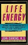 Life Energy: Using the Meridians to U...