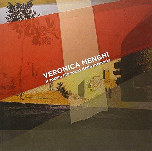 Veronica Menghi. Il sottile filo rosso della memoria. Ediz. multilingue