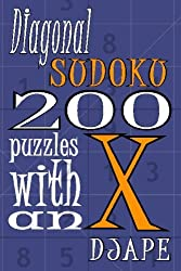 Diagonal Sudoku: 200 Puzzles With An X: Volume 1 by Dj Ape (2008-12-02)