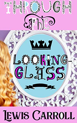 Through the Looking-Glass (Illustrated) (English Edition) Floral Mirror