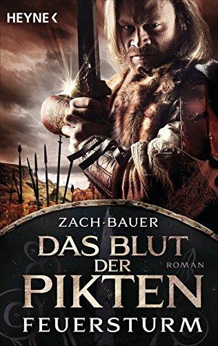 Bauer, Matthias: Das Blut der Pikten - Feuersturm