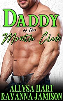 Daddy of the Month Club: A Series Prequel (English Edition) van [Hart, Allysa, Jamison, Rayanna]