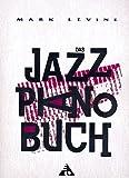 Mark Levine: Das Jazz Piano Buch, das umfangreiche Lehrwerk in 23 Kapiteln (Musiknoten) -